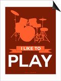 I Like to Play 4 Poster by  NaxArt