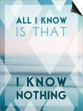All I Know Is I Know Nothing Art by Lee Frost
