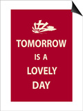 Tomorrow is a Lovely Day Art by  The Vintage Collection