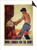 """A Blow to the Axis: More Lumber For the Army"", 1943 Posters by Harold Schmidt"