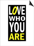 Love Who You Are Póster por Andrea James