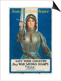 """Joan of Arc Saved France: Save Your Country, Buy War Savings Stamps"", 1918 Prints by William Haskell Coffin"