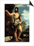 St. John the Baptist Art by  Titian (Tiziano Vecelli)