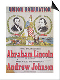 Electoral Campaign Poster for the Union Nomination with Abraham Lincoln Running for President Prints
