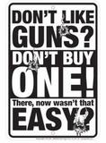 Don'T Like Guns Plechová cedule