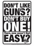 Don'T Like Guns Tin Sign