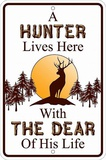 Hunter Lives With Dear Tin Sign