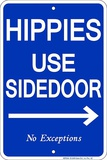 Hippies Use Side Door Tin Sign