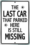 Last Car Missing Tin Sign