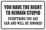 Remain Stupid Tin Sign