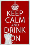 Keep Calm Drink Tin Sign