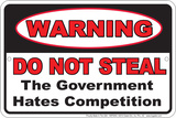 Do Not Steal - Government Tin Sign