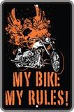 My Bike My Rules Tin Sign