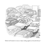 """Either the President's in town or they're selling zeppoles on Seventh Ave…"" - New Yorker Cartoon Premium Giclee Print by Paul Noth"