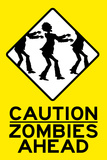 Caution Zombies Ahead Sign Poster Print Prints
