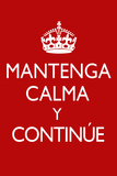 Mantenga Calma Y Continue Prints