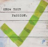Know Your Passion Prints by Mimi Marie