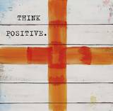 Think Positive Prints by Mimi Marie