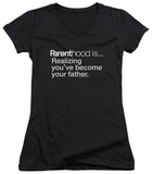 Juniors: Parenthood - Becoming Your Father V-Neck Shirt