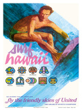 Surf Hawaii, Go Where the Big Ones Are, Haleiwa, Ala Moana, Waimea Poster by  Otero