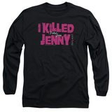 Long Sleeve: The L Word - I Killed Jenny Shirts