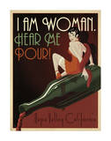 I Am Woman Hear Me Pour Prints by  Anderson Design Group