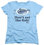 Womens: Airplane - Don't Eat The Fish Shirts