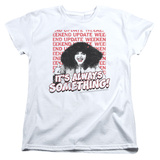 Womens: Saturday Night Live - Its Always Something T-shirts