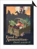 """Food is Ammunition--Don't Waste It"", 1918 Art by John E. Sheridan"