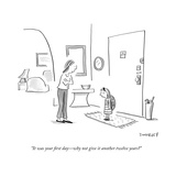 """""""It was your first day—why not give it another twelve years?"""" - New Yorker Cartoon Premium Giclee Print by Liza Donnelly"""