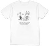 """We don't want to be a burden to you, sweetheart, but who else are we goin"" - Cartoon T-Shirt by David Sipress"
