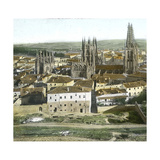 Burgos (Spain), View of the Cathedral Seen from the Castle Photographic Print by Levy et Fils, Leon