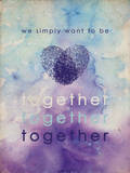 We Simply Want To Be Together Prints