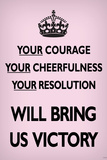 Your Courage Will Bring Us Victory (Motivational, Faded Light Pink) Art Poster Print Poster