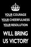 Your Courage Will Bring Us Victory (Motivational, Black) Art Poster Print Prints