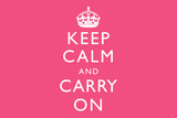 Keep Calm and Carry On (Motivational, Pink) Art Poster Print Prints