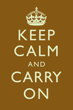 Keep Calm and Carry On Motivational Brown Art Print Poster Print