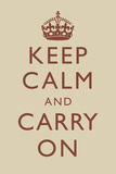Keep Calm and Carry On Motivational Beige Art Print Poster Print