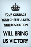 Your Courage Will Bring Us Victory (Motivational, Faded Pale Blue) Art Poster Print Posters