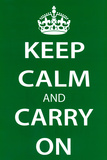 Keep Calm and Carry On (Motivational, Green) Art Poster Print Prints