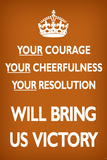Your Courage Will Bring Us Victory (Motivational, Brown) Art Poster Print Photo
