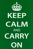 Keep Calm and Carry On (Motivational, Green) Art Poster Print Photo
