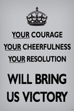 Your Courage Will Bring Us Victory (Motivational, Light Grey) Art Poster Print Prints