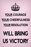 Your Courage Will Bring Us Victory (Motivational, Faded Light Pink) Art Poster Print Prints
