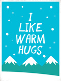 I Like Warm Hugs Photo