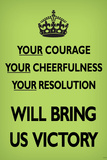 Your Courage Will Bring Us Victory (Motivational, Faded Light Green) Art Poster Print Posters