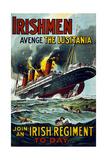 Irishmen - Avenge the Lusitania. Join an Irish Regiment Today', 1915 Giclee Print