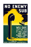 No Enemy Sub Will Dare Lift it's Eye If You Lend Your Zeiss Giclee Print