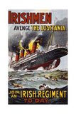 Irishmen, Avenge the Lusitania, Join an Irish Regiment Today Giclee Print