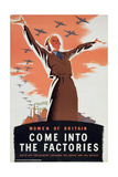 """Women of Britain Come into the Factories"", Propaganda Poster, C.1940 Giclee Print"